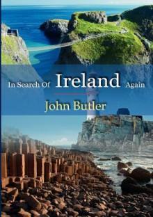 In Search of Ireland Again - John Butler