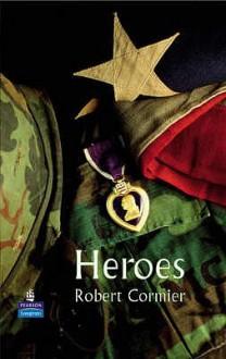 Heroes (New Longman Literature 11 14) - Robert Cormier