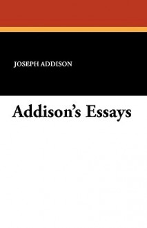 Addison's Essays - Joseph Addison, J.R. Green