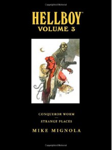 Conqueror Worm and Strange Places (Hellboy Library Edition, Vol. 3) - Mike Mignola