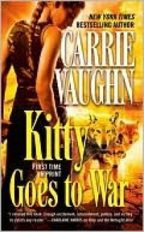 Kitty Goes to War - Carrie Vaughn