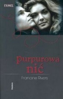 Purpurowa nić - Francine Rivers, Adam Szymanowski