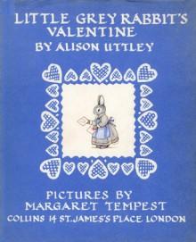 Little Grey Rabbit's Valentine - Alison Uttley, Margaret Tempest