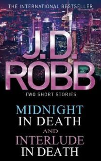 Midnight in Death/Interlude in Death (In Death Omnibus) - J.D. Robb