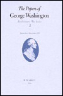 The Papers of George Washington: September-December 1775 - Willis John Abbot, George Washington, Dorothy Twohig