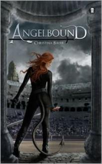 Angelbound (Angelbound Origins #1) - Christina Bauer