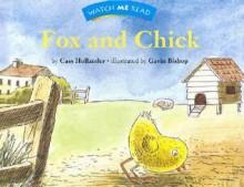 Watch Me Read: Fox and Chick - Cass Hollander, Gavin Bishop