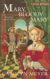 Mary, Bloody Mary - Carolyn Meyer