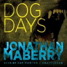 Dog Days - Jonathan Maberry, Ray Porter