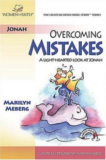 Overcoming Mistakes/ A Light Hearted Look At Jonah (Light Hearted Bible Study) - Marilyn Meberg
