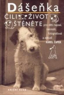 Dášeňka, čili život štěněte - Karel Čapek