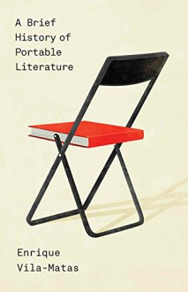 A Brief History of Portable Literature (New Directions Paperbook) - Thomas Bunstead, Enrique Vila-Matas, Anne McLean