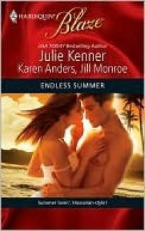 Endless Summer: Blaze 3 in 1 - Julie Kenner, Karen Anders, Jill Monroe