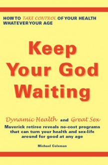 Keep Your God Waiting - Michael Coleman
