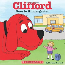 Clifford Goes to Kindergarten - Norman Bridwell