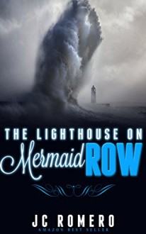 The Lighthouse on Mermaid Row (The Lighthouse Keeper Book 1) - JC Braswell
