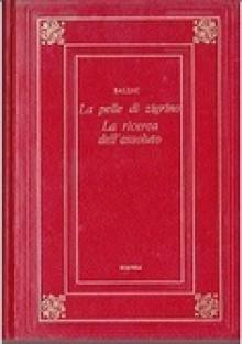 La pelle di zigrino - La ricerca dell'assoluto - Honoré de Balzac, Mariaserena Battaglia