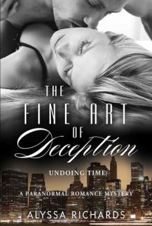 The Fine Art of Deception: Undoing Time - Alyssa Richards