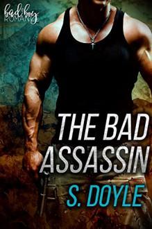 The Bad Assassin - S Doyle