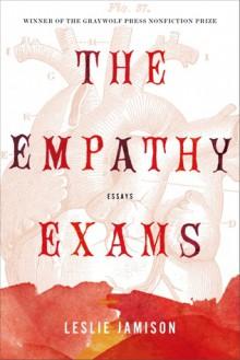 The Empathy Exams: Essays - Leslie Jamison