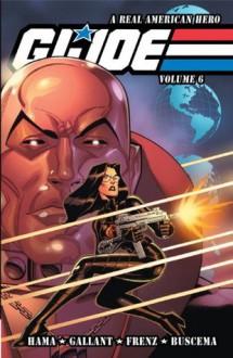 G.I. Joe: A Real American Hero Vol. 6 - Larry Hama, S.L. Gallant, Ron Frenz, Sal Buscema