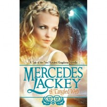 A Tangled Web - Mercedes Lackey