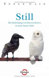 Still: Die Bedeutung von Introvertierten in einer lauten Welt - Susan Cain