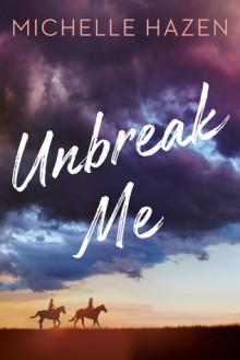 Unbreak Me - Michelle Hazen