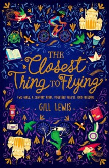 The Closest Thing To Flying - Gill Lewis