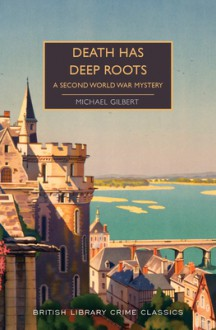Death Has Deep Roots - Michael Gilbert