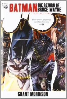Batman: The Return of Bruce Wayne - Grant Morrison, Chris Sprouse, Frazer Irving, Ryan Sook, Yanick Paquette, Lee Garbett, Georges Jeanty, Karl Story, Mick Gray