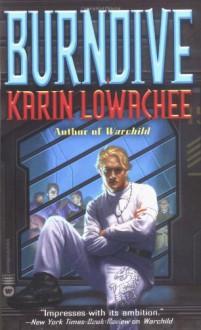 Burndive - Karin Lowachee