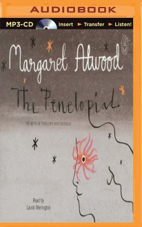 The Penelopiad: The Myth of Penelope and Odysseus - Margaret Atwood,Laural Merlington