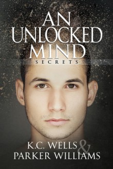 An Unlocked Mind - Parker Williams,K.C. Wells