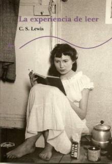 La experiencia de leer - C.S. Lewis