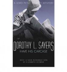 Have His Carcase (Lord Peter Wimsey Mysteries, #7) - Dorothy L. Sayers