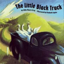 The Little Black Truck - Libba Moore Gray, Elizabeth Sayles