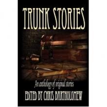 Trunk Stories - Chris Bartholomew, Iain Pattison