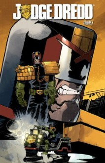 Judge Dredd Vol. 3 - Duane Swierczynski, Nelson Daniel, Antonio Fuso