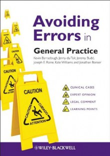 Avoiding Errors in General Practice (AVE - Avoiding Errors) - Kevin Barraclough, Jenny Du Toit, Jeremy Budd, Joseph E. Raine, Kate Williams, Jonathan Bonser