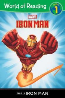 This is Iron Man Level 1 Reader - Thomas Macri, Disney Book Group
