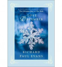 By Richard Paul Evans Lost December: A Novel (First Edition) - Richard Paul Evans