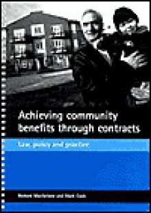 Achieving community benefits through contracts: Law, policy and practice - Richard Macfarlane, Mark Cook