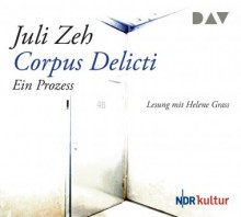 Corpus Delicti. Ein Prozess - Helene Grass,Juli Zeh