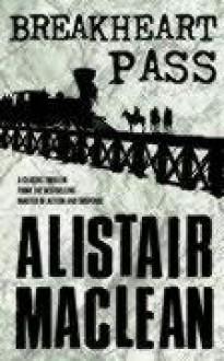 Breakheart Pass - Alistair MacLean
