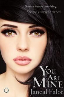 You Are Mine (Mine, #1) - Janeal Falor