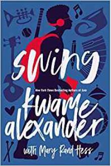 Swing - Kwame Alexander,Mary Rand Hess