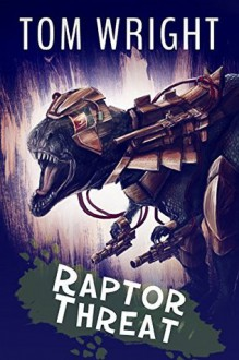 Raptor Threat (Dino Squad Book 1) - Tom Wright