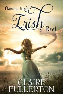 Dancing to an Irish Reel - Claire Fullerton