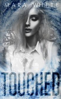 Touched - Mara White